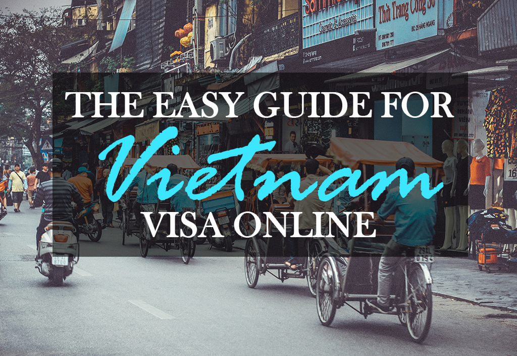 Steps by steps for tourists to apply Vietnam visa online