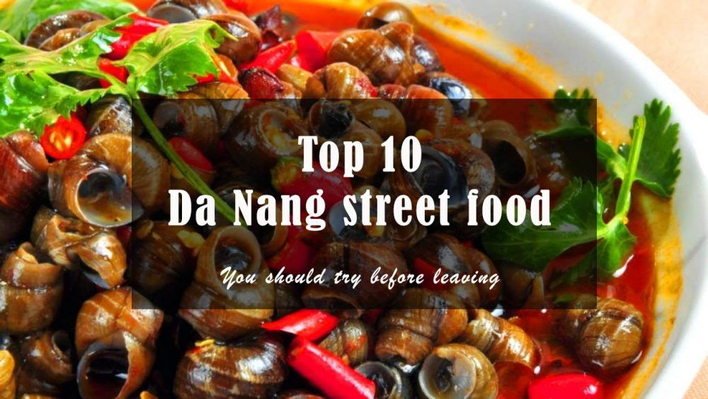Top 10 Da Nang street food must try before leaving