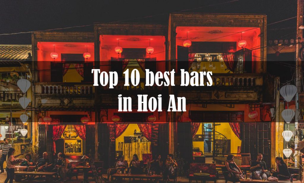 Top 10 best bars in Hoi An where you come for a laid back day