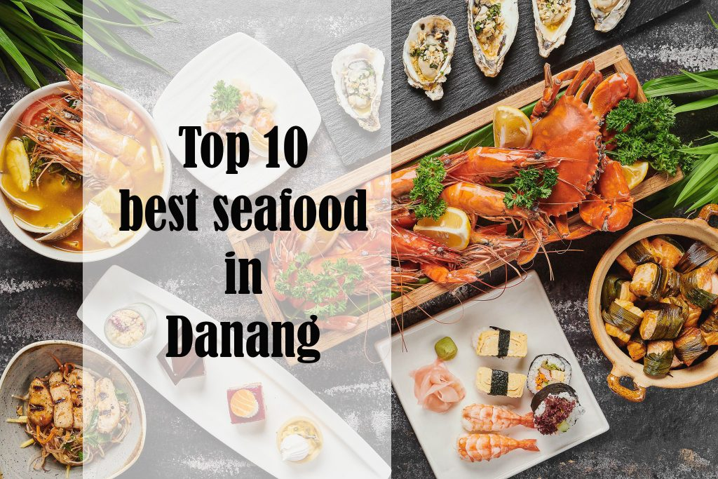 Top 10 best seafood in Danang you should try once in a lifetime