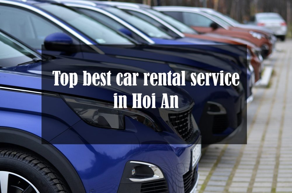 Top best quality Hoi An car rental