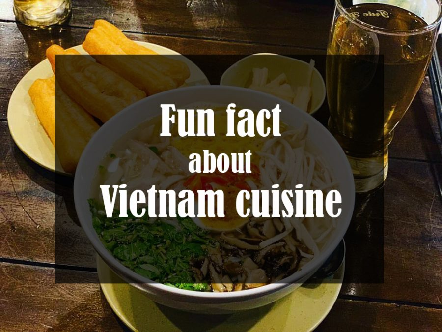 Fun facts about Vietnam cuisine may know you out!