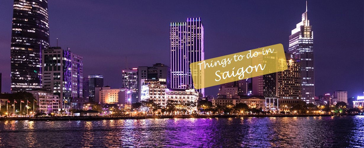 Things to do in Saigon for an unforgettable trip
